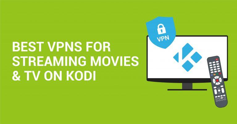5 VPN ที่ดีที่สุดสำหรับสตรีมมิงวิดีโอและทีวีบน Kodi