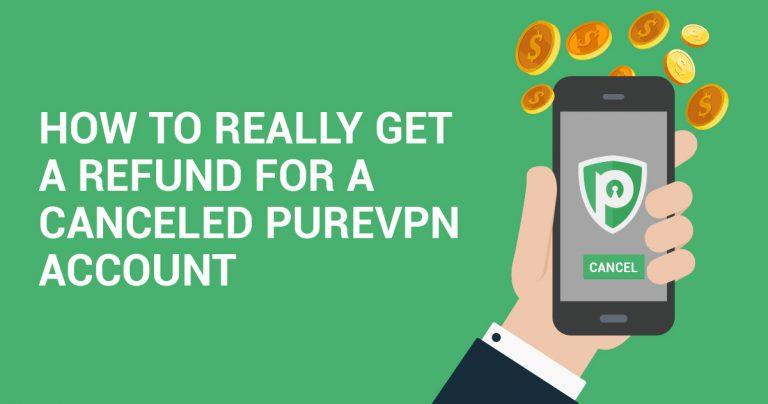 วิธีการรับเงินคืนจากการยกเลิกบัญชี PureVPN