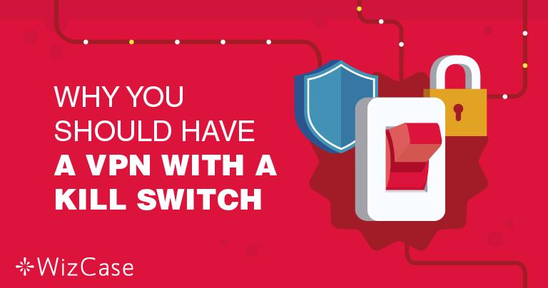 ทำไมคุณสมบัติ Kill Switch ของ VPN จึงสำคัญ?
