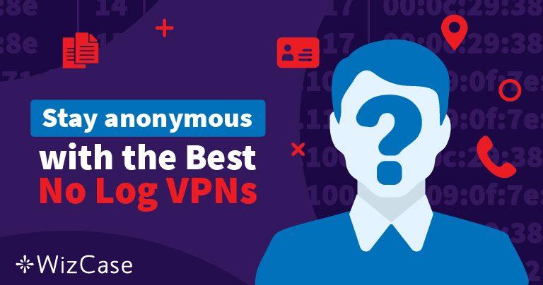 5 อันดับ VPN ที่ไม่มีการบันทึกข้อมูลประจำปี 2019 Wizcase