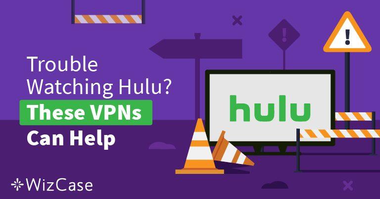VPN ที่ดีที่สุดสำหรับ Hulu ประจำปี 2019 – สามารถปลดล็อคและรับชมได้อย่างปลอดภัย!