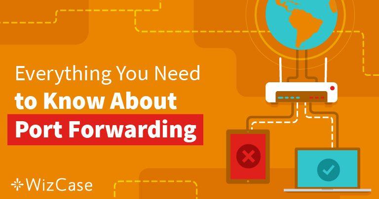 Port Forwarding คืออะไร และมันจะช่วยคุณได้อย่างไรในปี 2021?