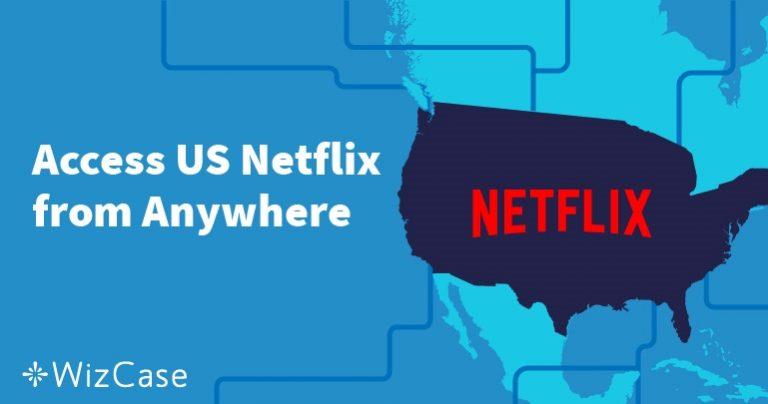 วิธีการดู Netflix ของอเมริกาจากนอกอเมริกา Wizcase