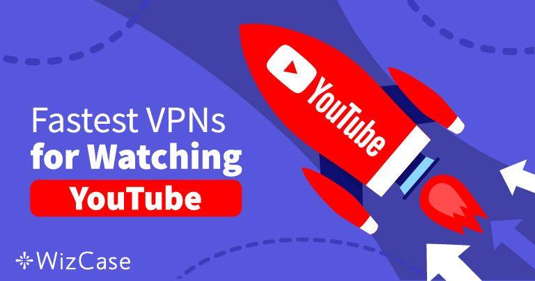 หลีกเลี่ยงวิดีโอ YouTube ที่ถูกบล็อกด้วย 5 VPN ที่เร็วที่สุดเหล่าในปี 2020