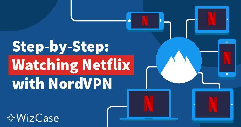 การปลดบล็อก Netflix ด้วย NordVPN นั้นรวดเร็ว ถูกและง่าย Wizcase
