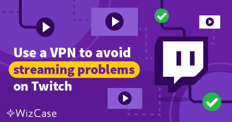 5 VPN ที่ดีที่สุดสำหรับ Twitch
