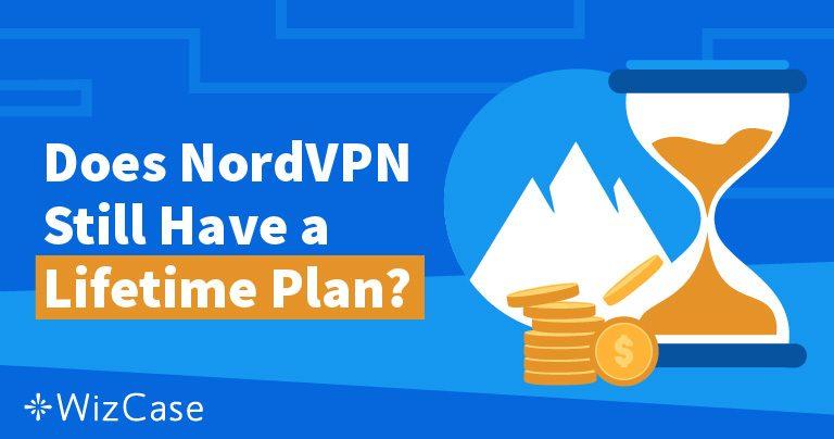 การสมัครสมาชิกแบบตลอดชีพของ NordVPN หายไปไหนและทำไมคุณถึงจะไม่คิดถึงมัน
