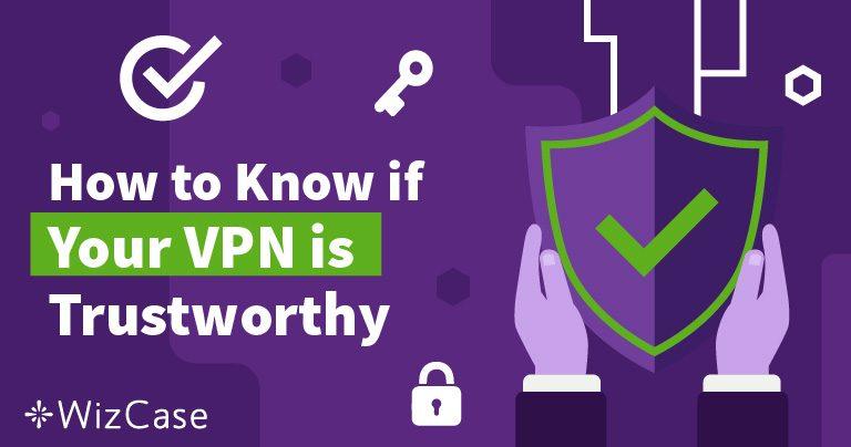 วิธีการดูว่า VPN ของคุณเชื่อถือได้หรือไม่