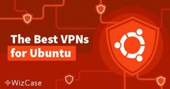 ใช้ประโยชน์จาก Ubuntu ให้มากที่สุดด้วย VPN Wizcase