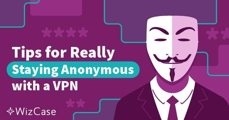 วิธีการง่ายๆ 3 ข้อในการทำให้ไม่มีใครจับได้ว่าคุณใช้ VPN ในปี 2019 Wizcase