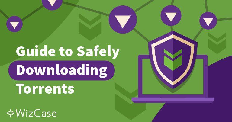 4 เคล็ดลับในการดาวน์โหลด Torrent อย่างปลอดภัยและไม่ระบุตัวตนในปี 2019