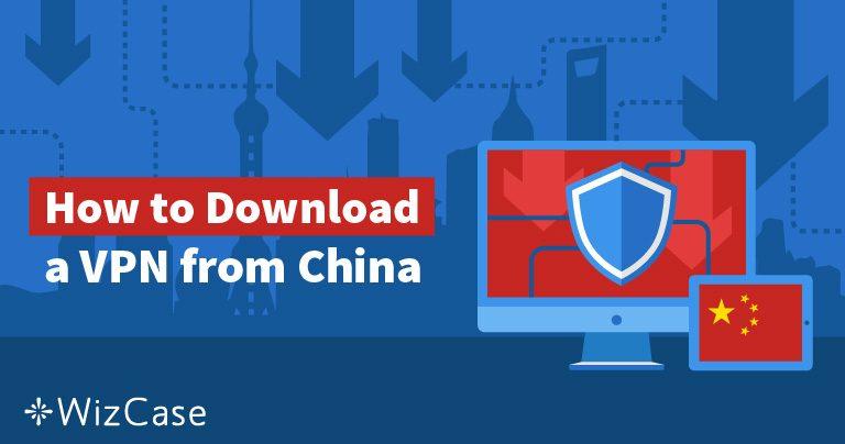 5 วิธีในการรับ VPN หากคุณอยู่ในประเทศจีนในปี 2019