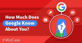 จัดการความเป็นส่วนตัวของคุณ: Google รู้อะไรเกี่ยวกับคุณและสิ่งที่คุณสามารถทำได้ Wizcase