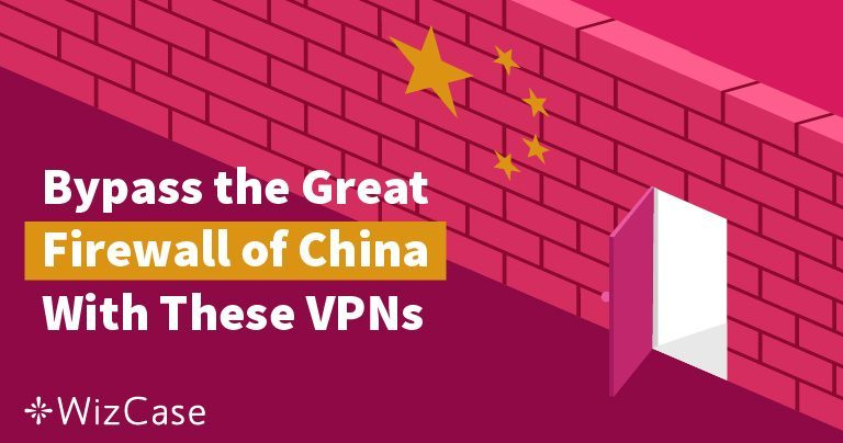 5 VPN ปลดบล็อคเนื้อหาในจีนที่ดีที่สุดที่ทดสอบในปี 2019