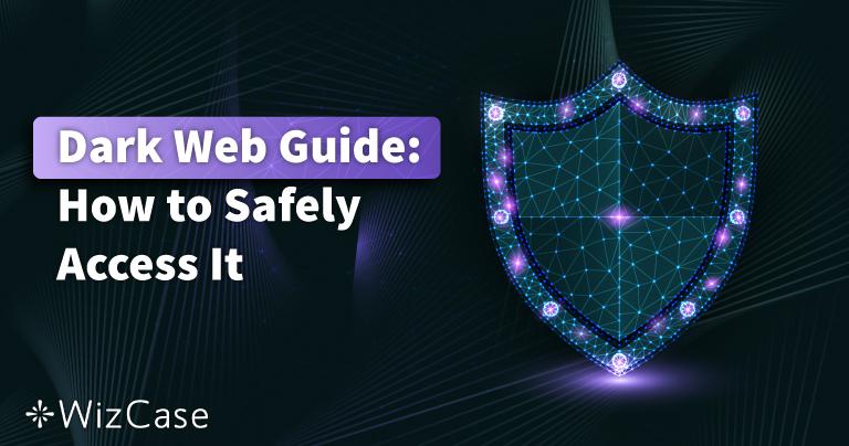 คำแนะนำเกี่ยวกับเว็บมืดปี 2021: เข้าถึงอย่างปลอดภัยใน 3 ขั้นตอน